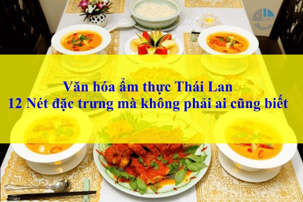 Văn hóa ẩm thực Thái Lan -12 Nét đặc trưng mà không phải ai cũng biết