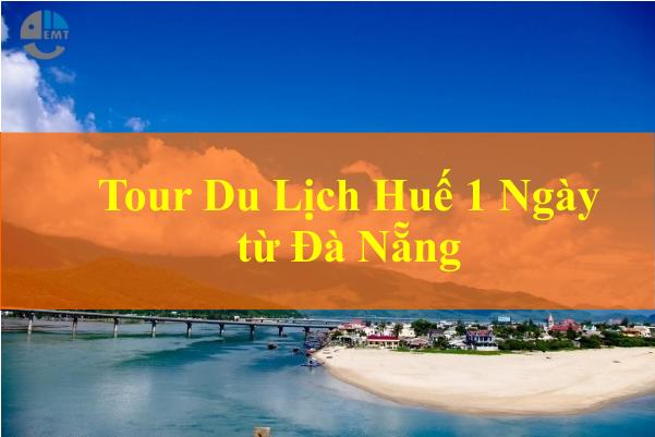 Tour Đà Nẵng Huế 1 ngày giá rẻ chỉ 650K [ Du Lịch Con Voi ]